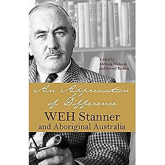 An Appreciation of Difference: W.E.H. Stanner and Aboriginal Australia