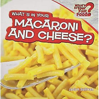 Vad är din makaroner och ost? (Vad finns i din snabbmat? (Powerkids))