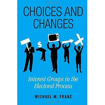 Valintoja ja muutokset: eturyhmien vaaliprosessin aikana