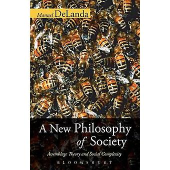 A New Philosophy of Society - Assemblage Theory and Social Complexity
