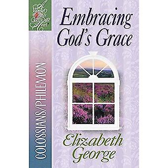 Gnades Gottes annehmen: Kolosser/Philemon (Frau nach Gottes Herzen) (eine Frau nach Gottes Herzen)