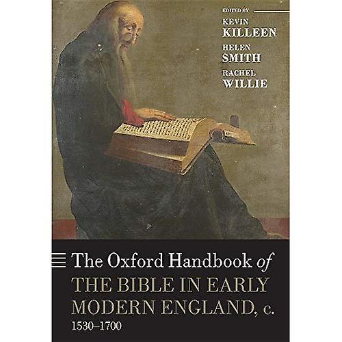 The Oxford Handbook of the Bible in Early Modern England, c. 1530-1700 (Oxford Handbooks)