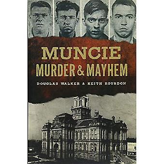 Muncie Murder & Mayhem (Murder & Mayhem)
