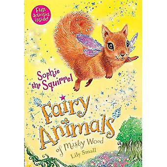 Sophie the Squirrel: Fairy Animals of Misty Wood (Fairy Animals of Misty Wood)