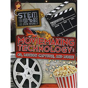 Moviemaking Technology: 4D, Motion Capture and More (STEM In Our World)