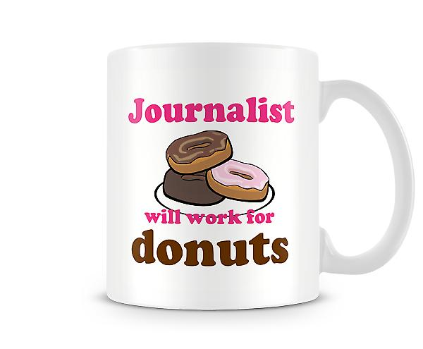 Journalist Work For Donuts Mug