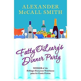 Fatty O'Leary's Dinner Party by Alexander McCall Smith - 978184697451
