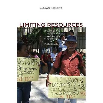 Limitação de recursos MarketLed reforma e a transformação de bens públicos por Haglund & Ladawn