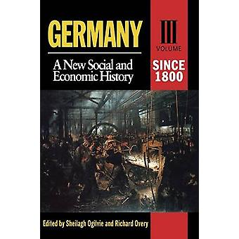 Germany Since 1800 A New Social and Economic History by Ogilvie & Sheilagh