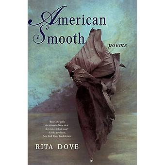 American Smooth Poems by Dove & Rita
