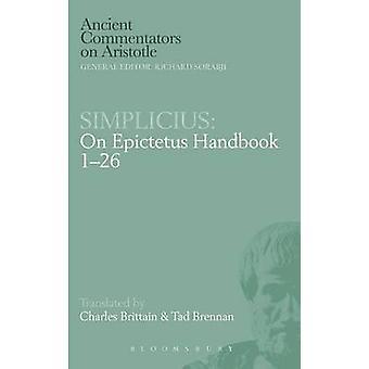 Simplicius On Epictetus Handbook 126 by Brittain & Charles