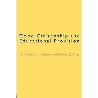 Good Citizenship and Educational Provision by Davies & Ian
