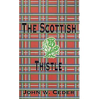 The Scottish Thistle by Ceder & John W.