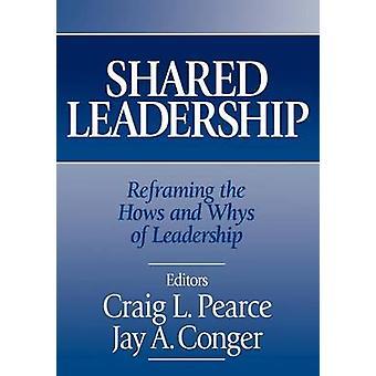 Compartilhou a liderança reformulando os comos e os porquês de liderança por Pearce & Craig
