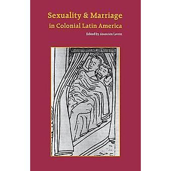 Sexualität und Ehe im kolonialen Lateinamerika durch Lavrin & Asuncion