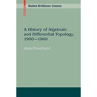 Uma história da topologia algébrica e diferencial 1900 1960 por Dieudonne & Jean