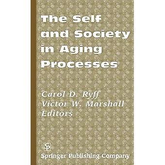 The Self and Society in Aging Processes by Ryff & Carol D.