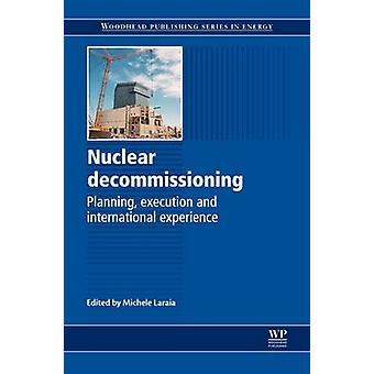 Nuclear Decommissioning Planning Execution and International Experience by Laraia & Michele Mike