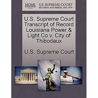 U.S. Supreme Court Transcript of Record Louisiana Power  Light Co v. City of Thibodaux by U.S. Supreme Court