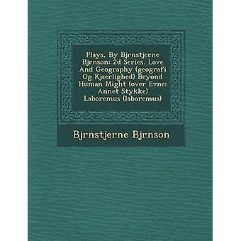 Bjrnstjerne Bjrnson 2 d シリーズで再生されます。Bjrnson ・ Bjrnstjerne によって Evne アネット Stykke Laboremus laboremus 上、Og Kjaerlighed を超えて人間が愛と地理学レベルの geografi