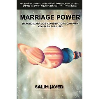 Marriage Power Wrong Marriage Combinations Can Ruin Couples for Life by Javed & Salim
