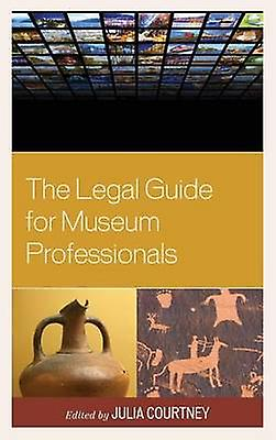 Legal Guide for Museum Professionals by Courtney & Julia