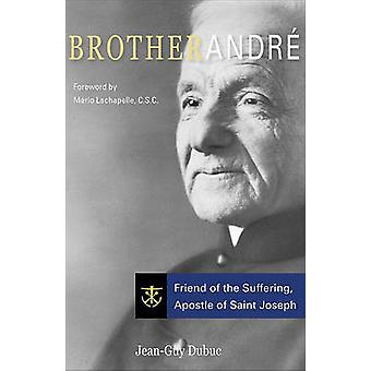 Brother Andre Friend of the Suffering Apostle of Saint Joseph by Dubuc & JeanGuy
