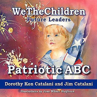 WeTheChildren Patriotic ABC by Catalani & Dorothy Kon