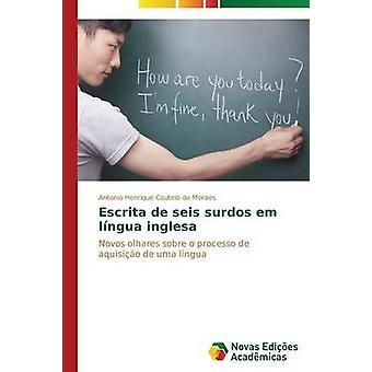 Escrita de seis surdos em lngua inglesa by Moraes Antonio Henrique Coutelo de