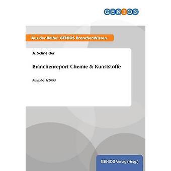 Branchenreport Chemie  Kunststoffe by Schneider & A.