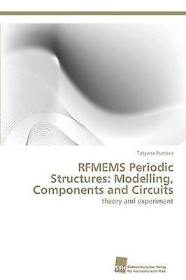 RFMEMS Periodic Structures Modelling Components and Circuits by Purtova Tatyana