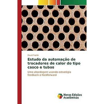 Estudo da automao de trocadores de calor do tipo casco e tubos by Fiorillo David