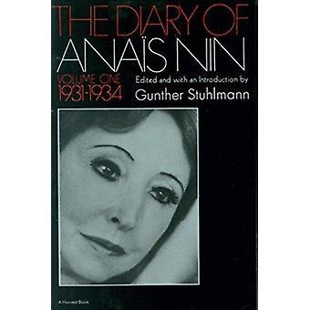 The Diary of Anais Nin - 1931-1934 by Nin - Anais/ Stuhlmann - Gunthe