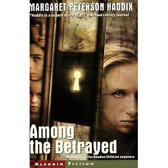 Among the Betrayed by Haddix - Margaret Peterson - 9780689839092 Book