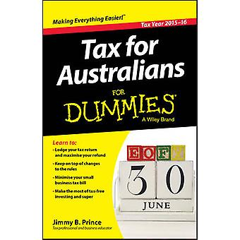 Tax for Australians For Dummies - 2015-16 by Jimmy B. Prince - 9780730