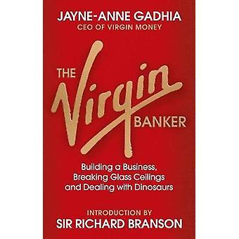The Virgin Banker by Ms. Jayne Anne Gadhia - 9780753552261 Book