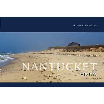 Nantucket Vistas by Arthur P. Richmond - 9780764353154 Book