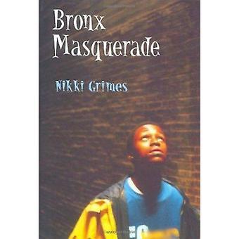 Bronx Masquerade by Grimes - Nikki - 9780803725690 Book