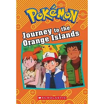 Journey to the Orange Islands (Pokemon - Chapter Book) by Tracy West -