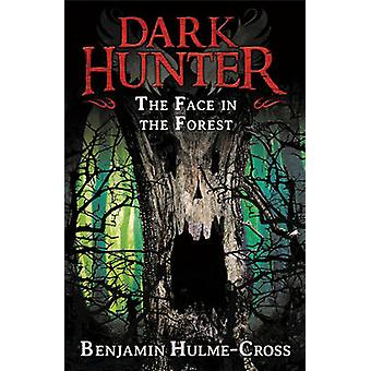 The Face in the Forest by Benjamin Hulme-Cross - Nelson Evergreen - 9