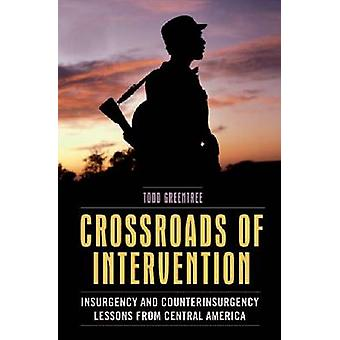 Crossroads of Intervention - Insurgency and Counterinsurgency Lessons