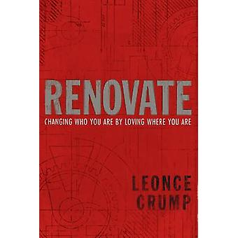 Renovate - Building the Kingdom by Loving Where You are by Leonce B. C