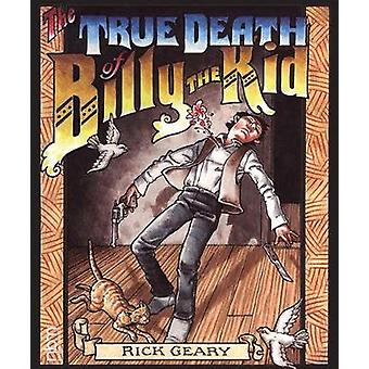 The True Death Of Billy The Kid by Rick Geary - 9781681121345 Book