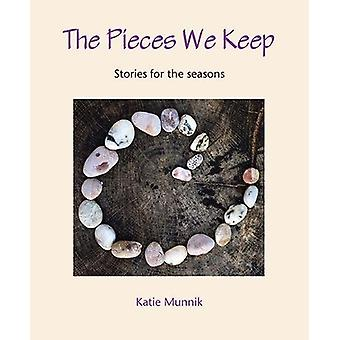 The Pieces We Keep - Stories for the seasons by The Pieces We Keep - St