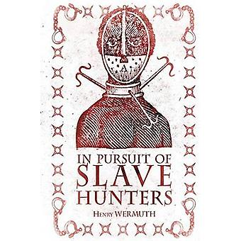 In Pursuit of Slave Hunters by In Pursuit of Slave Hunters - 97819097