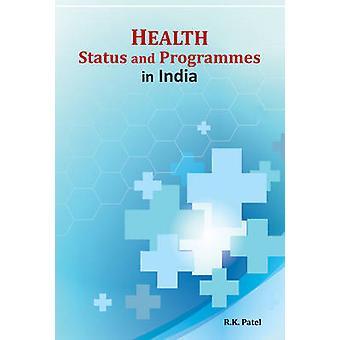 Health Status & Programmes in India by R. K. Patel - 9788177084139 Bo