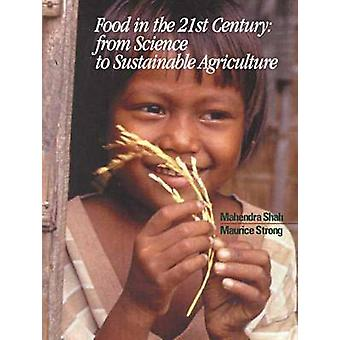 Food in the 21st Century - From Science to Sustainable Agriculture by