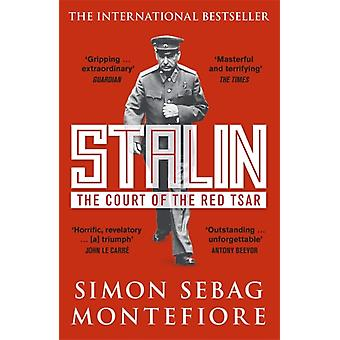 Stalin: The Court of the Red Tsar (Paperback) by Sebag Montefiore Simon