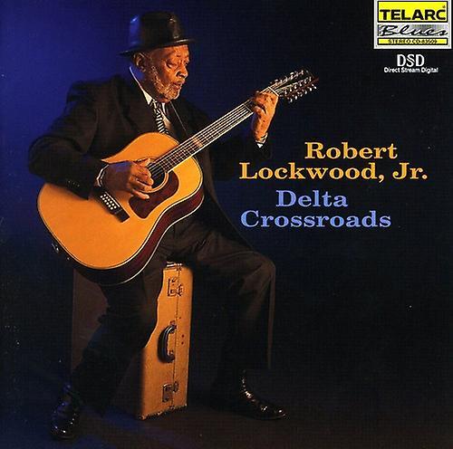 Robert Lockwood Jr. - Delta Crossroads [CD] USA import