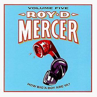 Roy D. Mercer - Roy D. Mercer: Vol. 5-hoe Big'a Boy zijn Ya? [CD] USA import